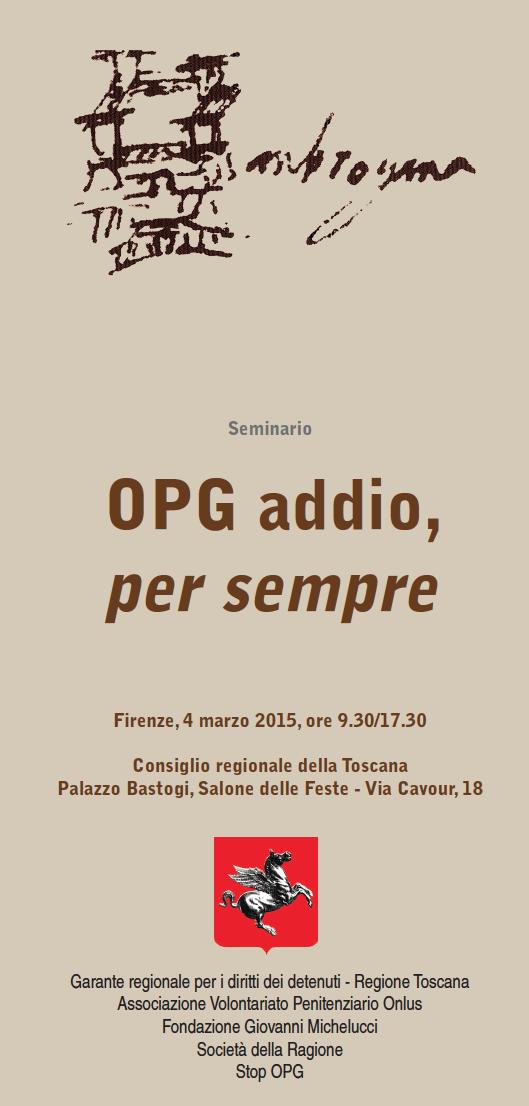 Seminario sugli OPG a Firenze il 4 marzo 2015, ore 9.30/17.30 presso il Consiglio regionale della Toscana Palazzo Bastogi, Salone delle Feste - Via Cavour, 18